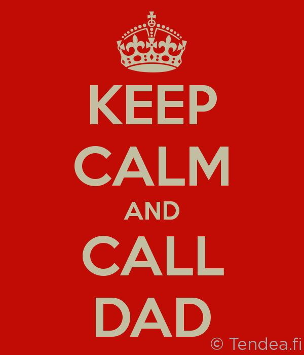 Keep calm and call dad. #Father's #day