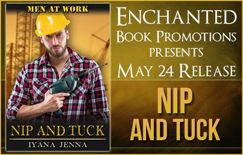 Fangirl Moments And My Two Cents @fgmamtc: Nip and Tuck by Iyana Jenna Release Blitz