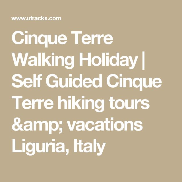 Cinque Terre Walking Holiday | Self Guided Cinque Terre hiking tours & vacations Liguria, Italy