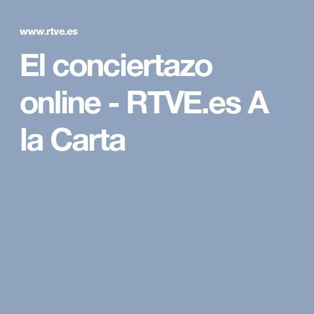 El conciertazo online - RTVE.es A la Carta