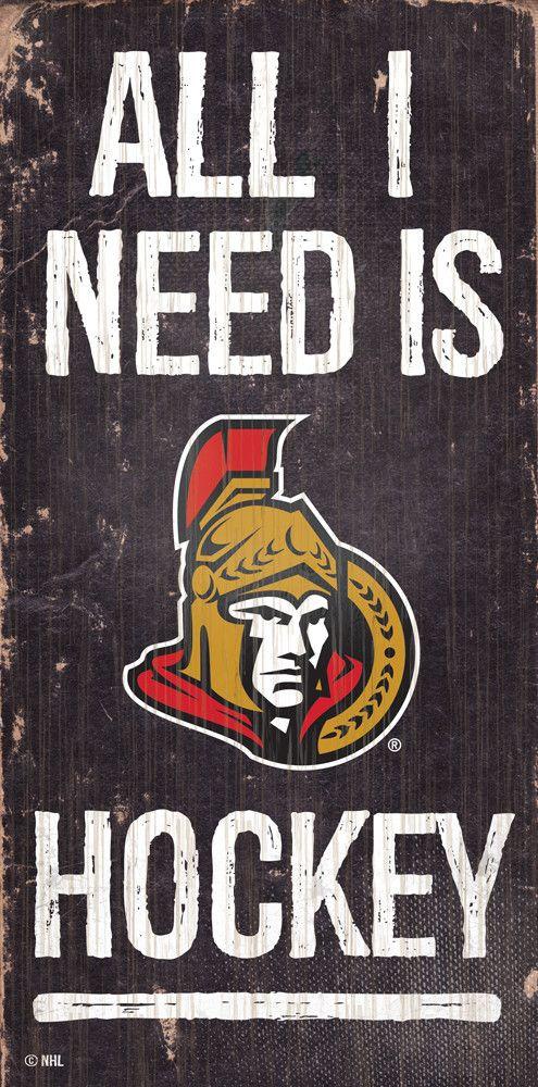 NHL - All I Need is Ottawa Senators Hockey - Wooden Sign