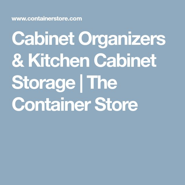Cabinet Organizers & Kitchen Cabinet Storage   The Container Store