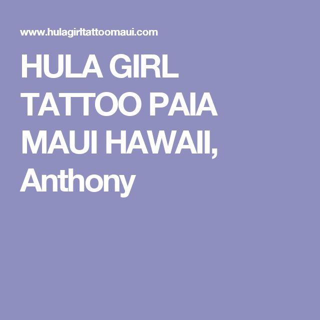 HULA GIRL TATTOO PAIA MAUI HAWAII, Anthony