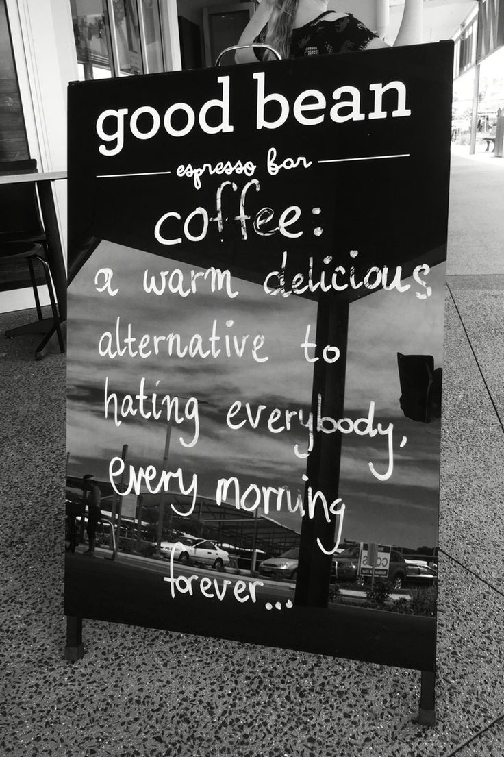 So true @ The Good Bean Nambour Australia
