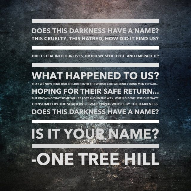 School Shooting Quotes: 9 Best Images About One Tree Hill Quotes
