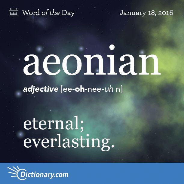 The word is from the Greek. The origin of the word is from the root word aion , which means eternal or ageless. The word eon in English comes from this exact root word.