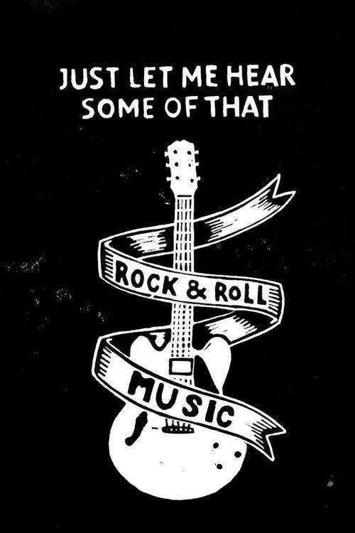 just let me hear some of that rock and roll music