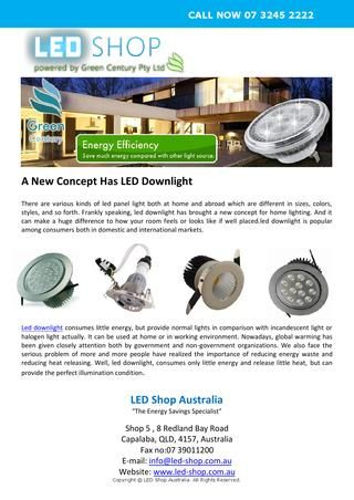 A New Concept Has LED Downlight - There are various kinds of led panel light both at home and abroad which are different in sizes, colors, styles, and so forth.