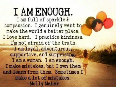 We're all enough :): Sayings, Inspiration, Life, Quotes, Truth, Thought, Iamenough, I Am Enough