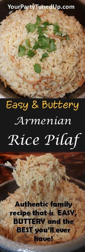 EASY AND BUTTERY ARMENIAN RICE PILAF. You won't believe how easy it is to make this old family recipe that everyone LOVES. No more need for a box!