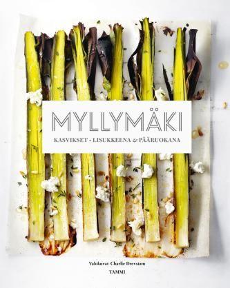 Kasvikset lisukkeena & pääruokana - Tommy Myllymäki - #kirja