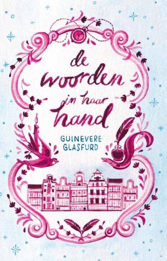 'De woorden in haar hand'- Guinevere Glasfurd. Literaire liefdesroman. Heerlijk boek, historische feiten, fictie en tot de verbeelding sprekende personen.