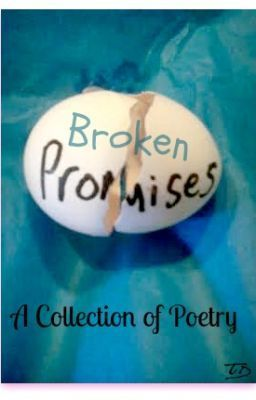 """Broken Promises ~ A Collection of Poetry - A Love That Wasn't Sure"" by Tammy_in_the_sky - ""This is my collection of 12 SHORT poems about Love, friendship, heartache and disappointment. They d…"""