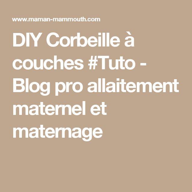 DIY Corbeille à couches #Tuto - Blog pro allaitement maternel et maternage