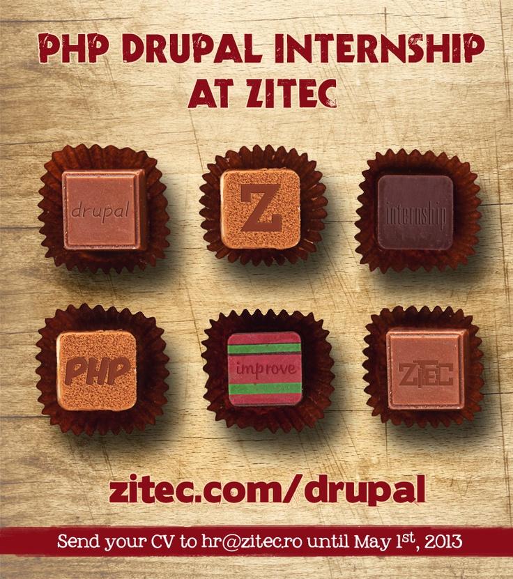 Come to the Zitec side, we have Drupal Internships: http://www.zitec.com/en/zitec-teaches-you-drupal