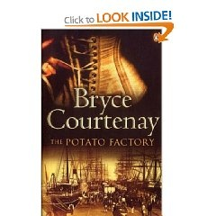 Book one of the Potato Factory trilogy by Bryce Courtenay.  Book two - Tommo and Hawk  Book three - Solomon's Song