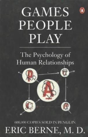 Games People Play: The Basic Handbook of Transactional Analysis. ($8.63)