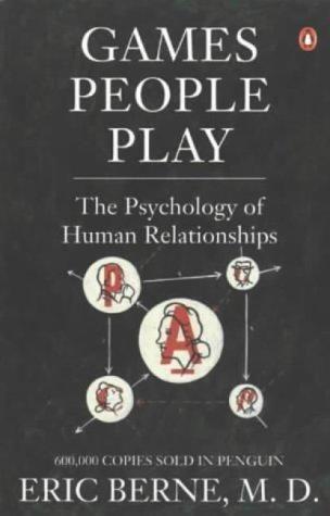 Games People Play: The Basic Handbook of Transactional Analysis. ($8.63)