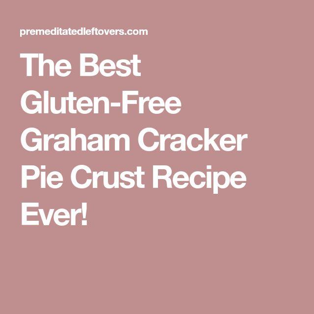 The Best Gluten-Free Graham Cracker Pie Crust Recipe Ever!