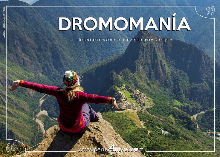 Dromomanía: Deseo excesivo o intenso por viajar. #SufroDromomanía #QuieroVacaciones #PeruATravel #33años33ofertas #Yolo #MachuPicchu