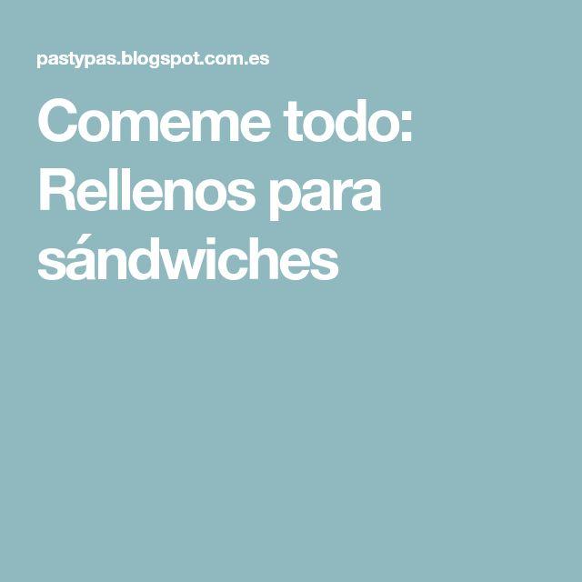 Comeme todo: Rellenos para sándwiches