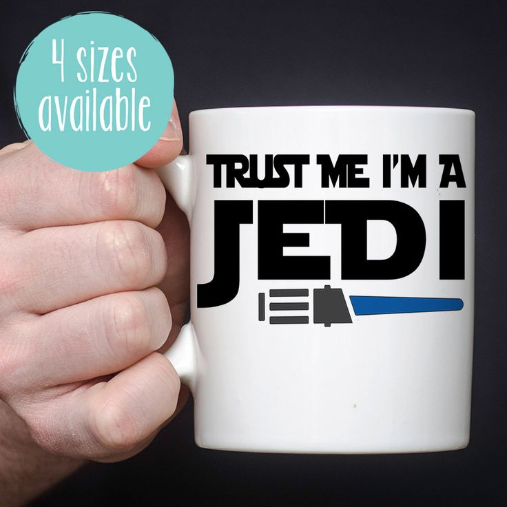 Trust Me I'm A Jedi Mug, Fathers Day Gift, Happy Fathers Day Mug, Star Wars Mug, Father Star Wars Mug, Gift for Dad,New Dad Gift, Coffee Cup by MugableMugs on Etsy https://www.etsy.com/listing/281115726/trust-me-im-a-jedi-mug-fathers-day-gift