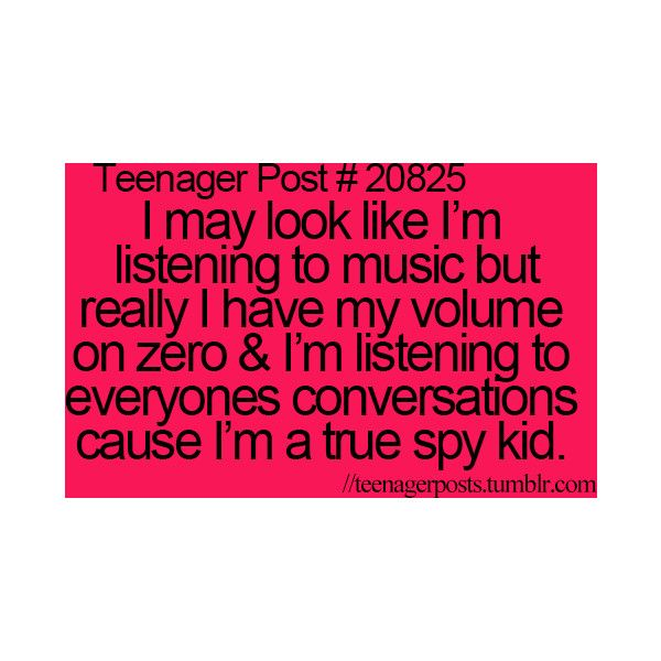 Teenager Posts ❤ liked on Polyvore featuring quotes, text, teenager posts, random, words, phrase and saying