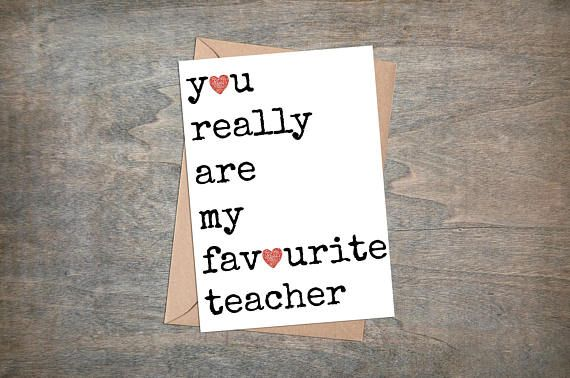 You really are my favourite teacher greetings card. Thank you card. Teacher appreciation.  www.pepperdoodles.co.uk  #teacher #justacard