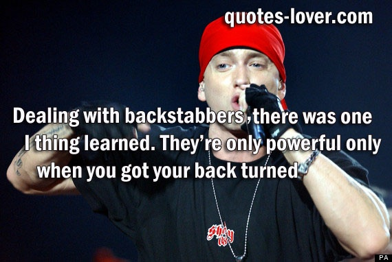 """""""Dealing with backstabbers, there was one thing I learned. They're only powerful when you got your back turned.""""  #Inspirational #Power #Backstabber #picturequotes  View more #quotes on http://quotes-lover.com"""