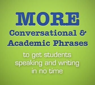 More Conversational and Academic Phrases to Get Students Speaking and Writing in No Time