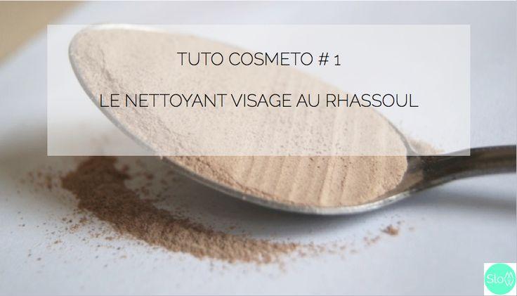 TUTO #1 : LE NETTOYANT VISAGE AU RHASSOUL