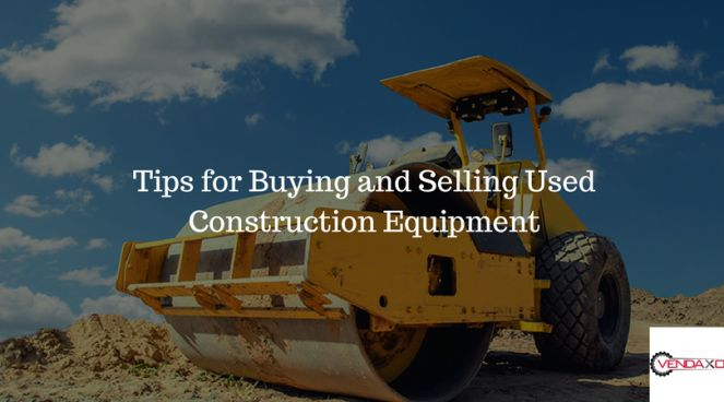 Buying and selling used construction equipment require a certain level of skills and careful consideration. Get Best Tips for Buying and Selling Used Construction Equipment