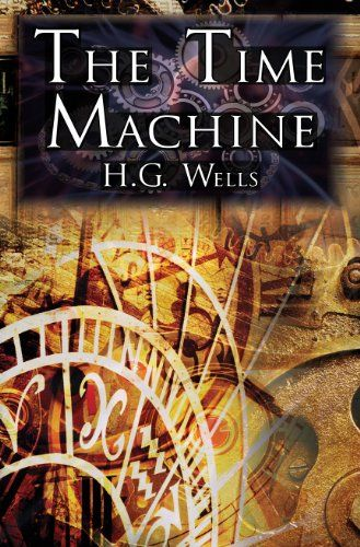 The Time Machine: H.G. Wells' Groundbreaking « Library User Group