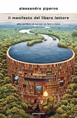 """Perché leggere i classici. """"Il manifesto del libero lettore"""" di Alessandro Piperno"""