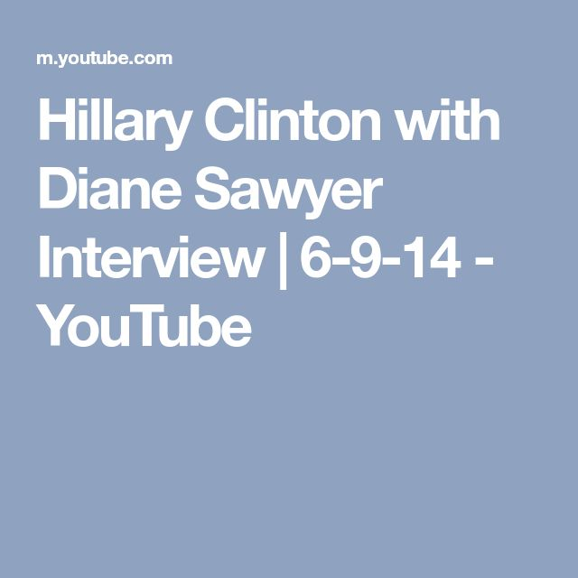 Hillary Clinton with Diane Sawyer Interview | 6-9-14 - YouTube