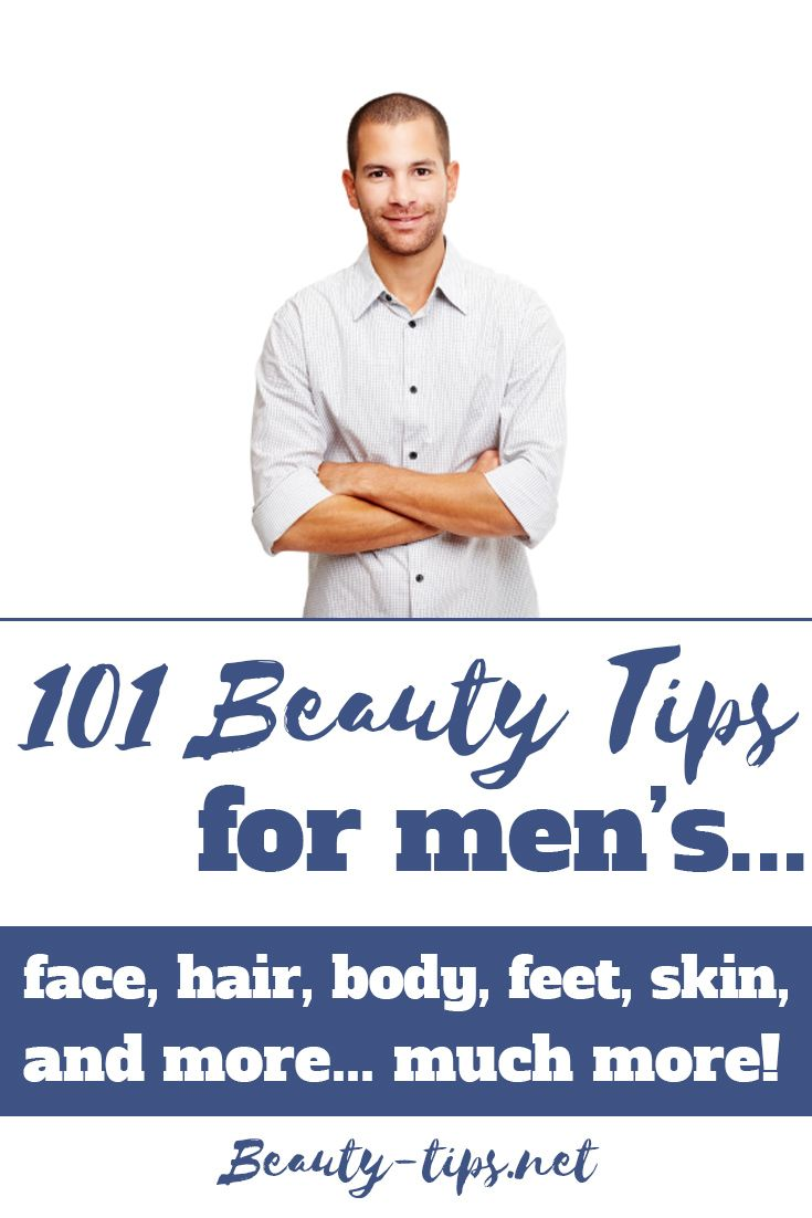 Here are 101 essential beauty tips for men, cause every man should know how to shave, take care of his hair & skin, etc. Here are great tips to help you be better version of yourself. #beauty
