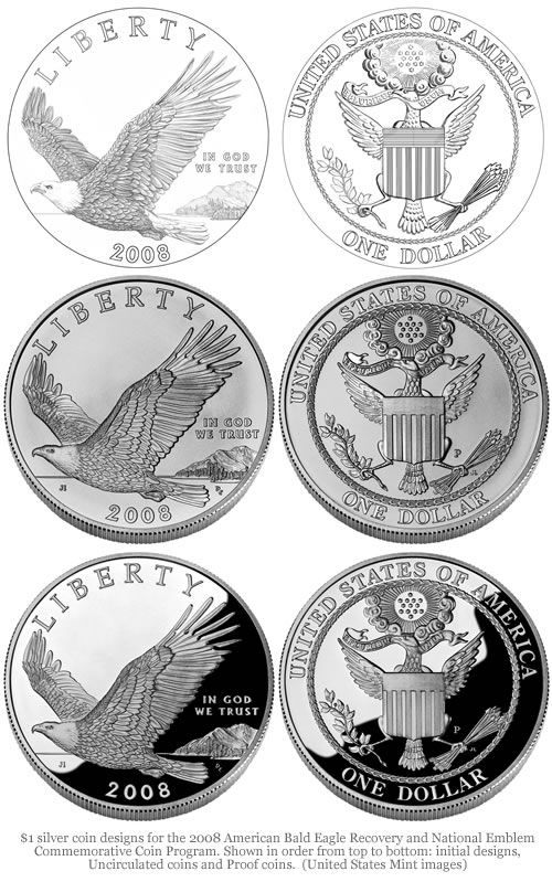 $1 silver coin designs for the 2008 American Bald Eagle Recovery and National Emblem Commemorative Coin Program. Shown in order from top to bottom: initial designs, Uncirculated coins and Proof coins.  (United States Mint images)