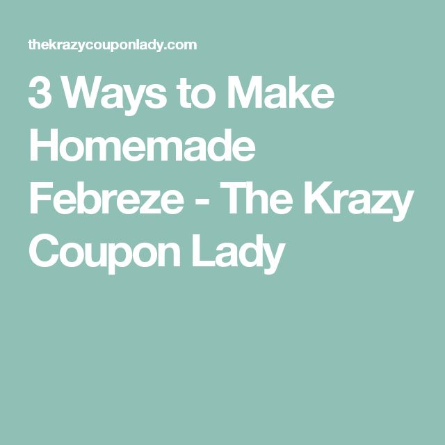 3 Ways to Make Homemade Febreze - The Krazy Coupon Lady