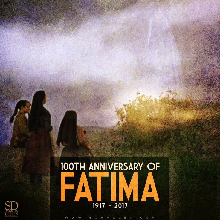 www.Schmalen.com 100th Anniversary of Fatima. / Pray the Rosary.