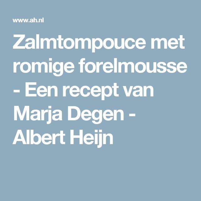Zalmtompouce met romige forelmousse - Een recept van Marja Degen - Albert Heijn
