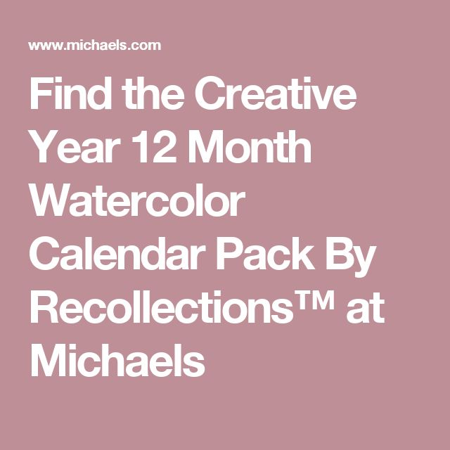 Find the Creative Year 12 Month Watercolor Calendar Pack By Recollections™ at Michaels