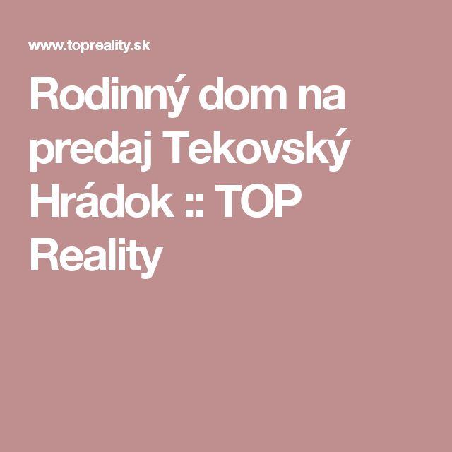 Rodinný dom na predaj Tekovský Hrádok :: TOP Reality