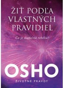 Osho - Žiť podľa vlastných pravidiel http://www.preskoly.sk/autor/osho/2000/