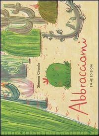 Abbracciami - Simona Ciraolo - GoodBook.it