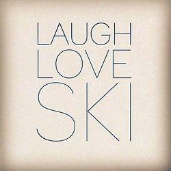 laugh, love, ski!