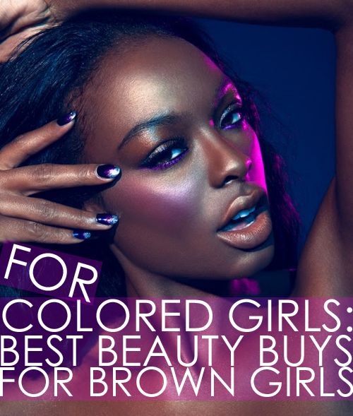 Best Beauty Buys for Brown Girls