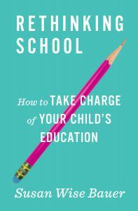 Rethinking School: How to Take Charge of Your Child's Education.