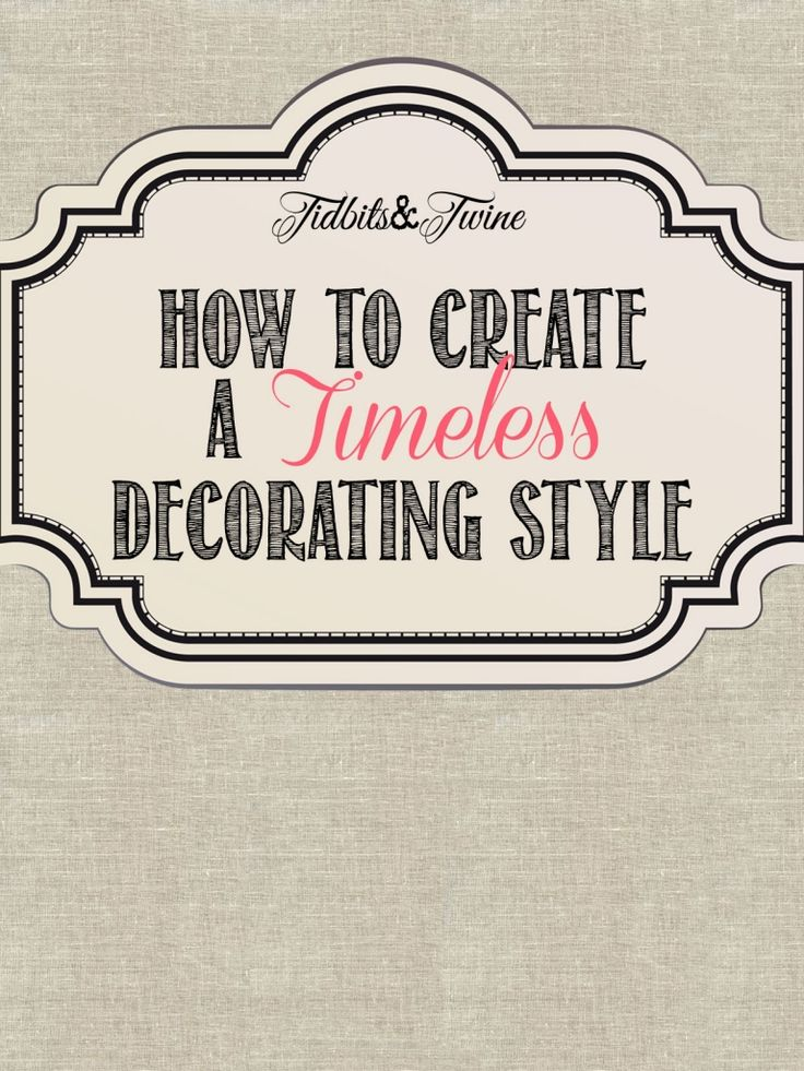 How to Achieve a Timeless Decorating Style