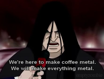 Make coffee metal