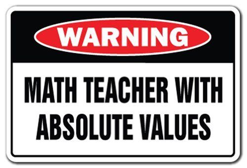 MATH TEACHER WITH ABSOLUTE VALUES Warning Sign school gift funny mathematician by Zanysigns, http://www.amazon.com/dp/B009UXQOTY/ref=cm_sw_r_pi_dp_0rB-rb1RX6DX1